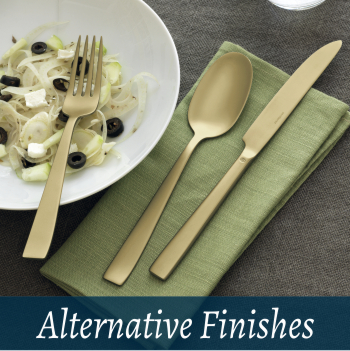 Cutlery alternative finishes